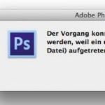 """Photoshop Fehlermeldung: """"Der Vorgang konnte nicht ausgeführt werden, weil ein unerwartetes EOF aufgetreten ist."""""""